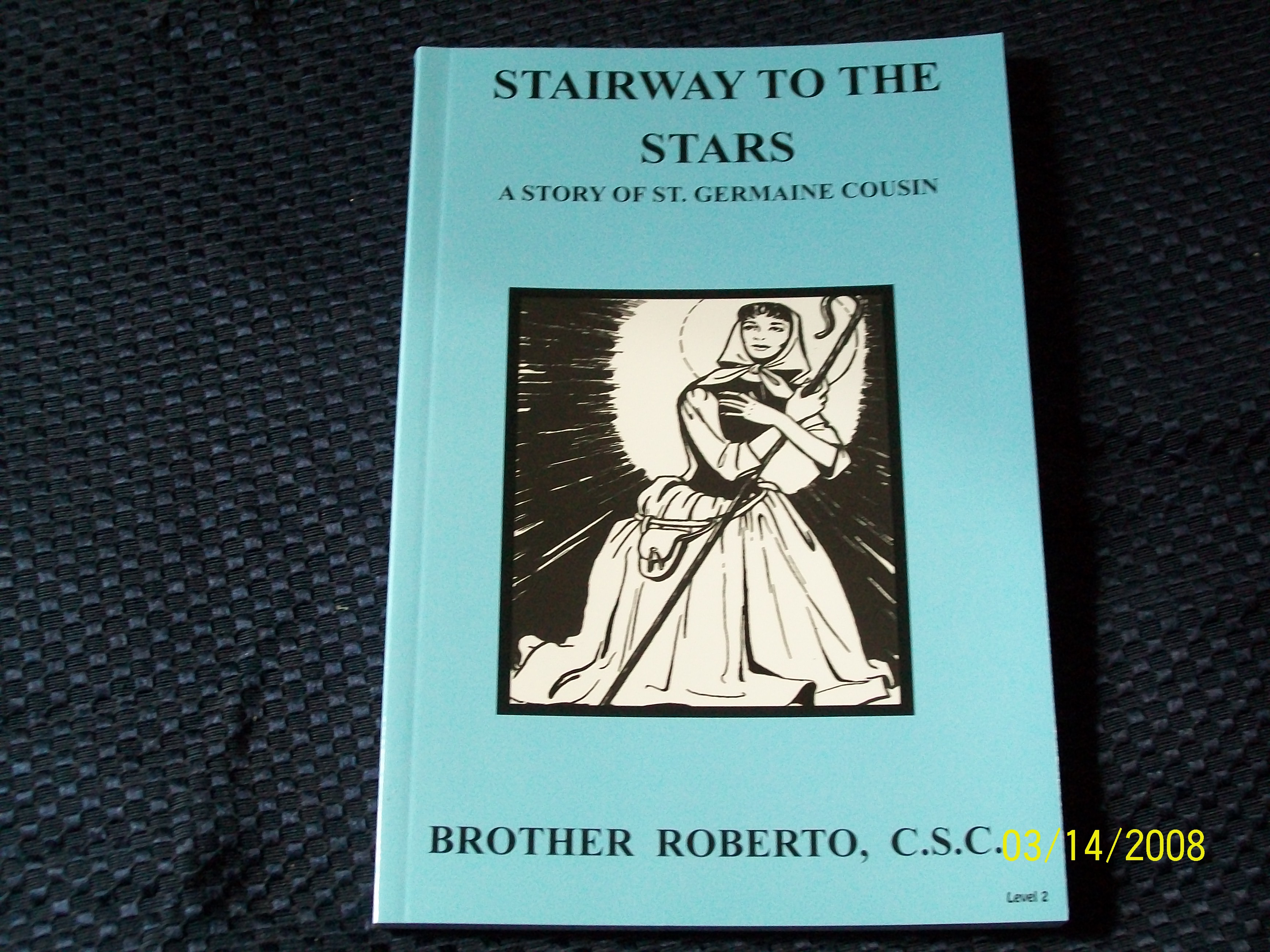 Image for Stairway To The Stars, A Story of Saint Germaine Cousin