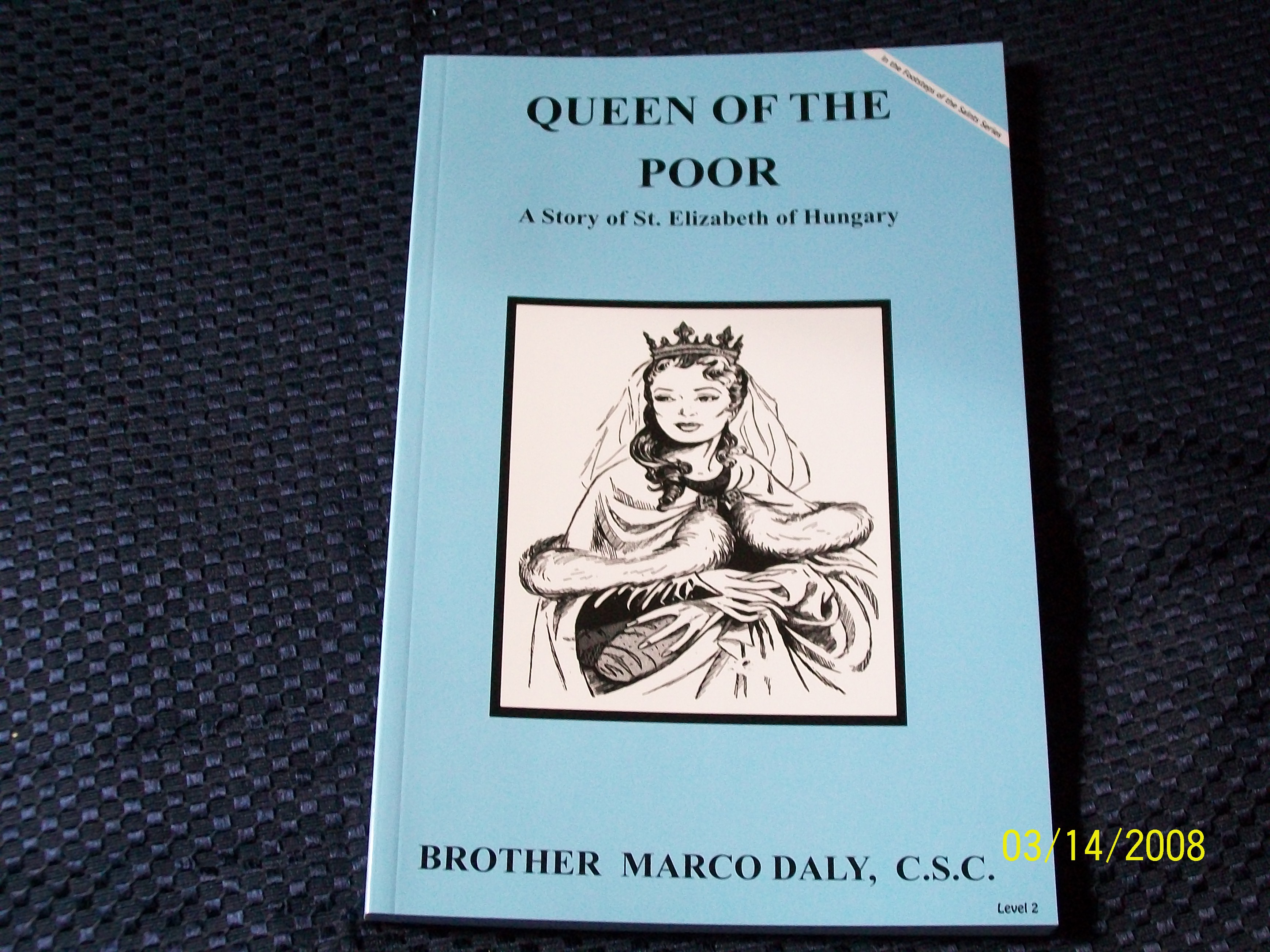 Image for Queen Of The Poor, A Story of Saint Elizabeth of Hungry