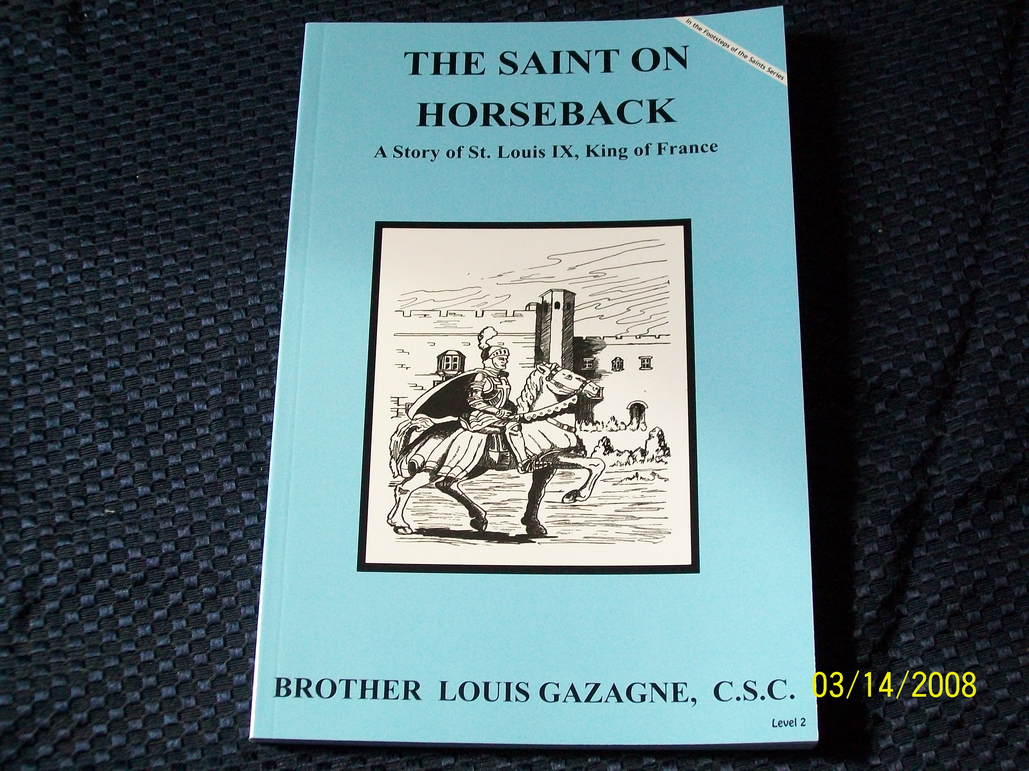 Image for The Saint On Horseback, A Story of Saint Louis IX King of France