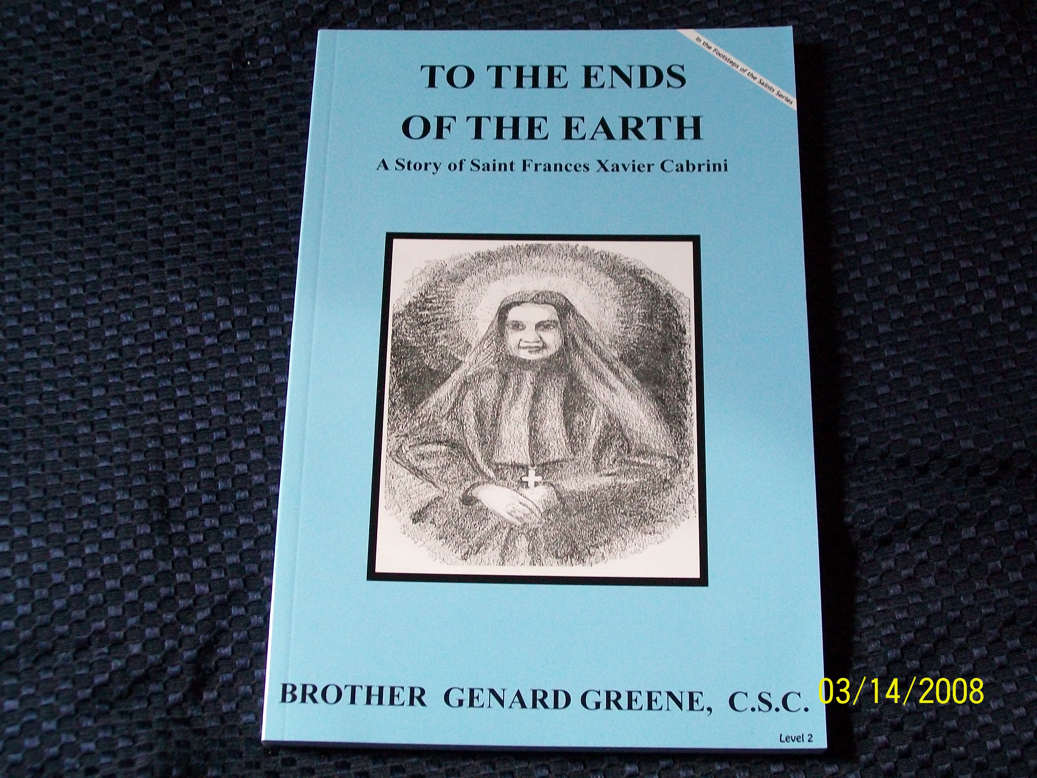Image for To The Ends Of The Earth, A Story of Saint Frances Xavier Cabrini