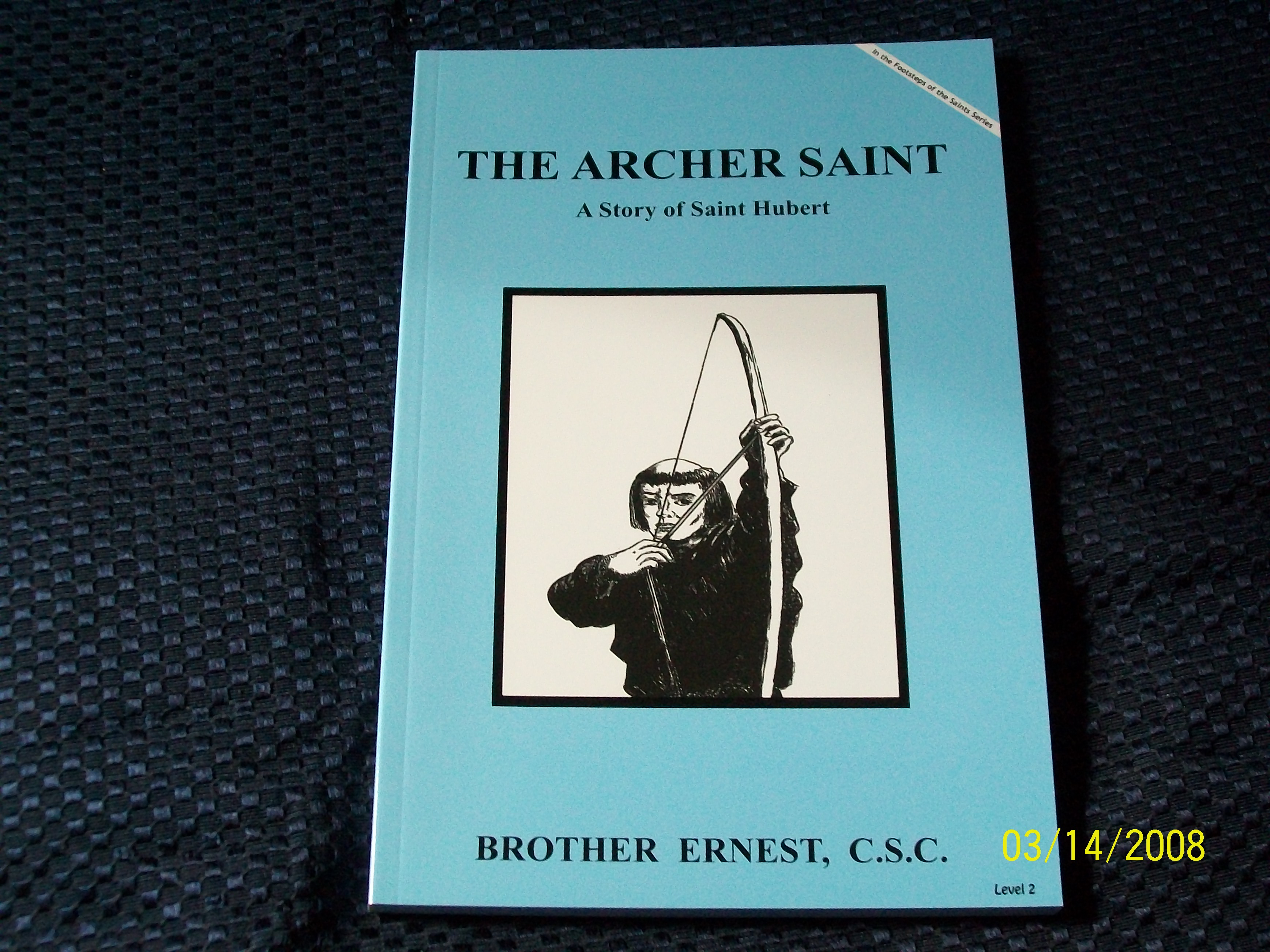Image for The Archer Saint, A Story of Saint Hubert