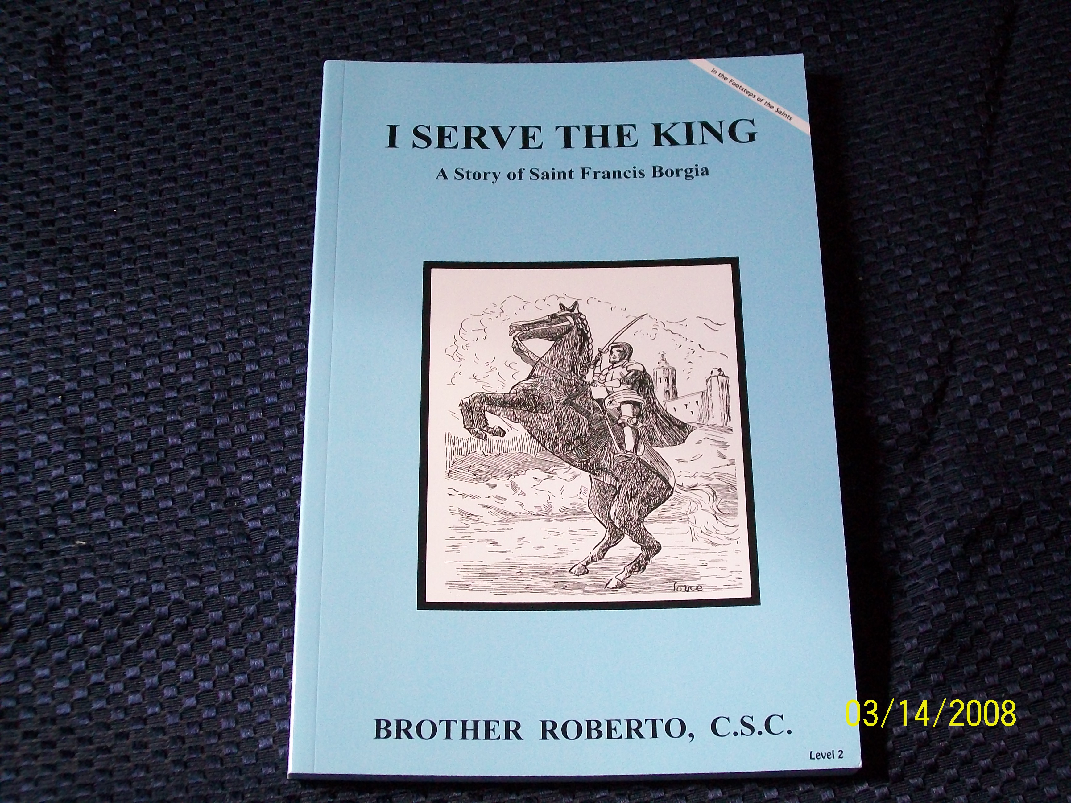 Image for I Serve The King, A Story of Saint Francis Borgia