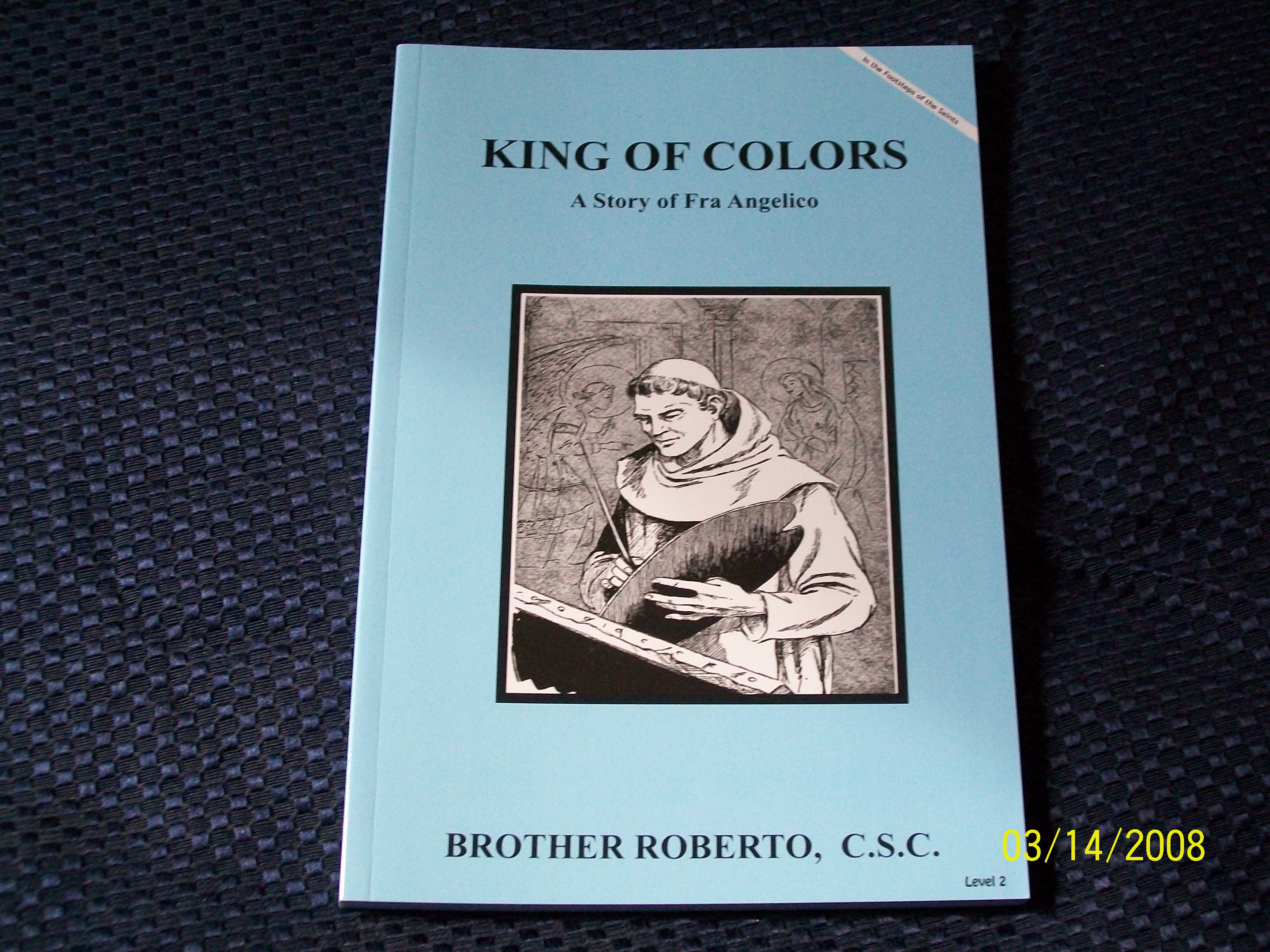 Image for King Of Colors, A Story of Fra Angelico