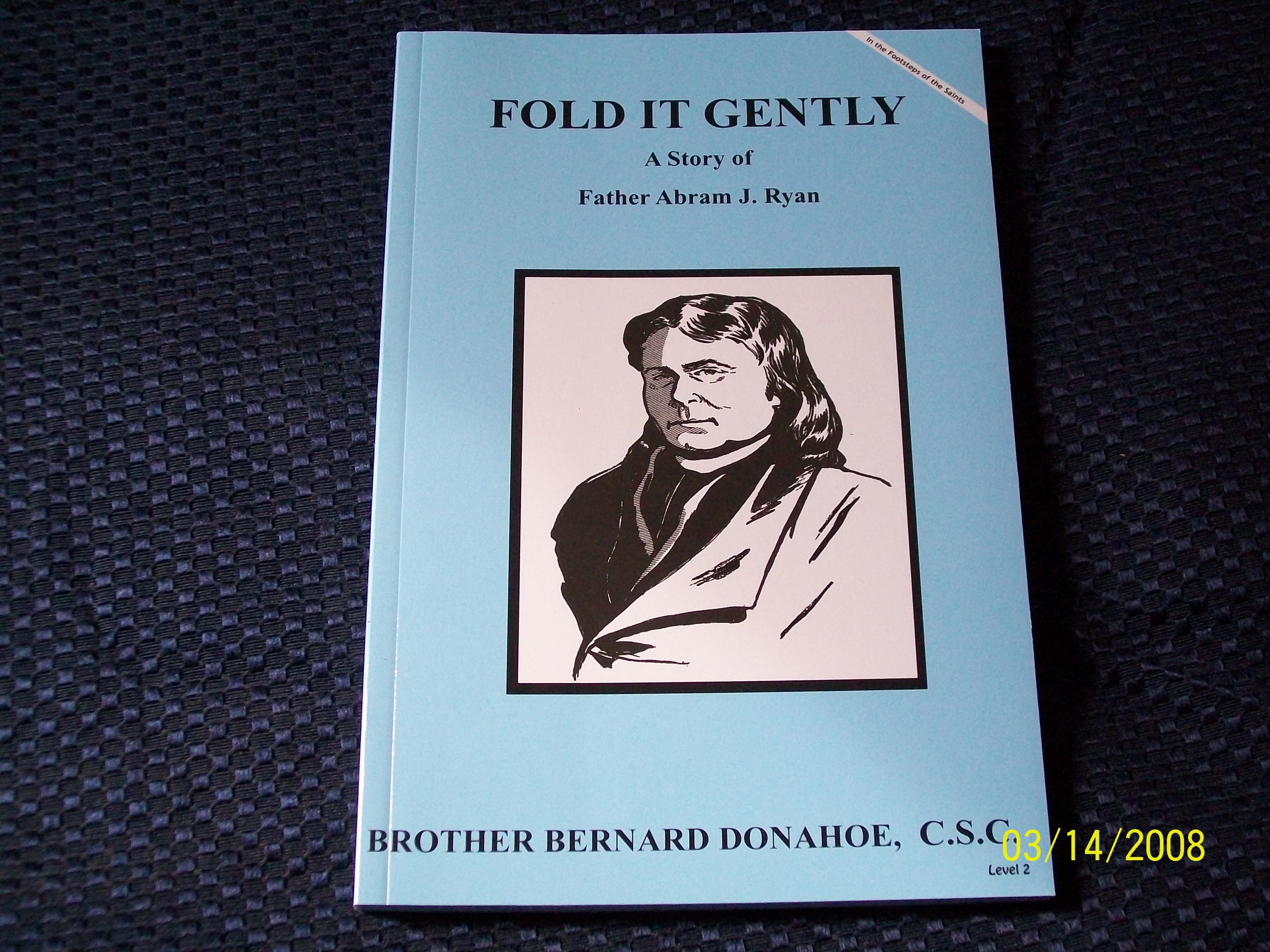 Image for Fold It Gently, A Story of Father Abram J. Ryan