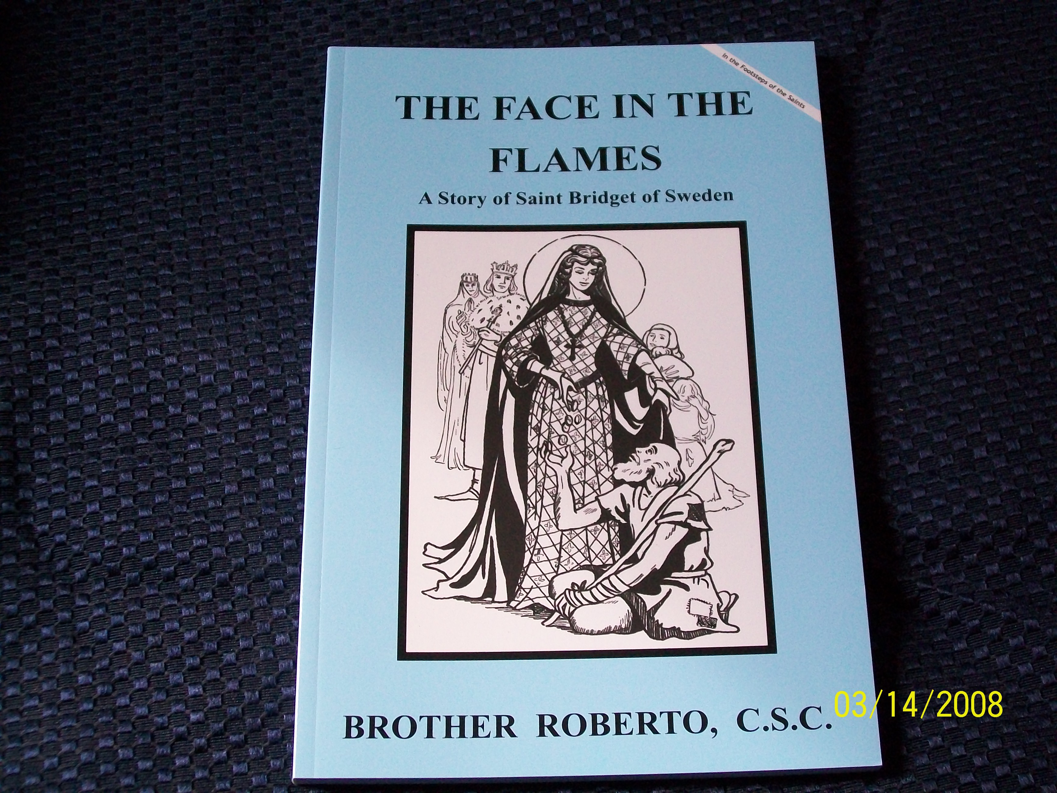 Image for The Face In The Flames, A Story of Saint Bridget of Sweden