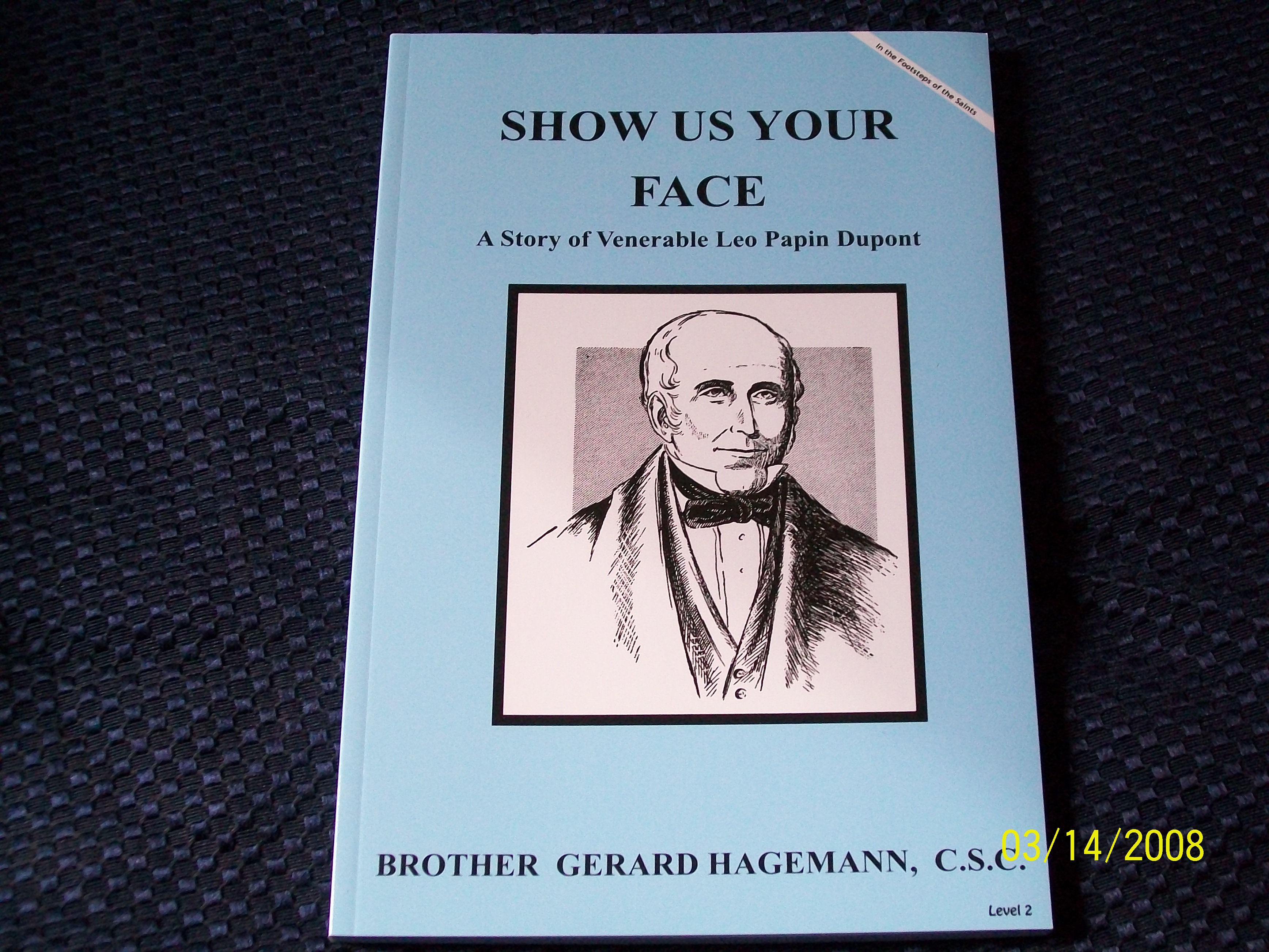 Image for Show Us Your Face, A Story of Venerable Leo Papin Dupont